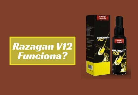 O Razagan V12 Funciona?