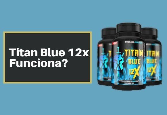 Titan Blue 12x Funciona